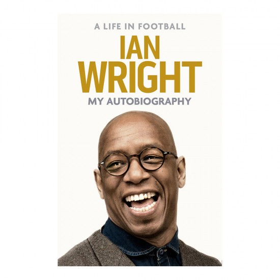 Ian Wrights Autobiography: A Life in Football Book
