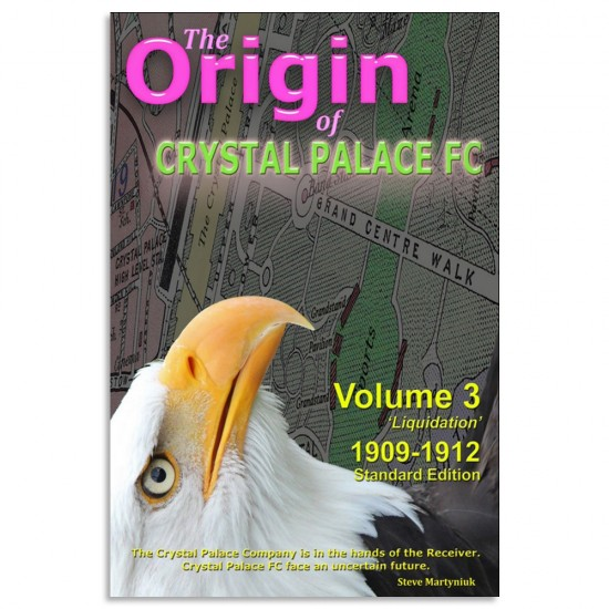 The Origin of Crystal Palace FC Vol.3 Book