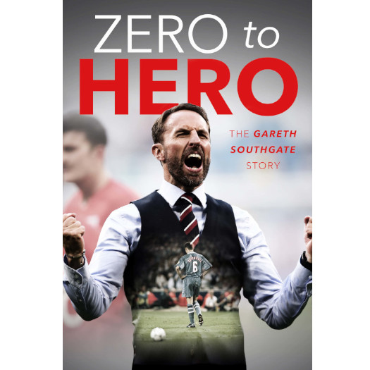Zero to Hero - Biography of Gareth Southgate