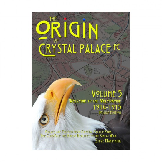 The Origin of Crystal Palace FC Vol.5 Book
