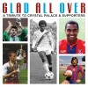 Crystal Palace Glad All Over CD