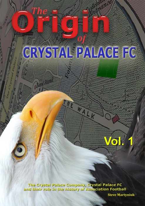 The Origin of Crystal Palace FC Vol.1 Book