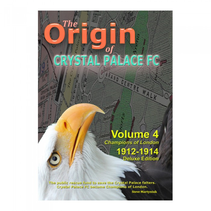 The Origin of Crystal Palace FC Vol.4 Book